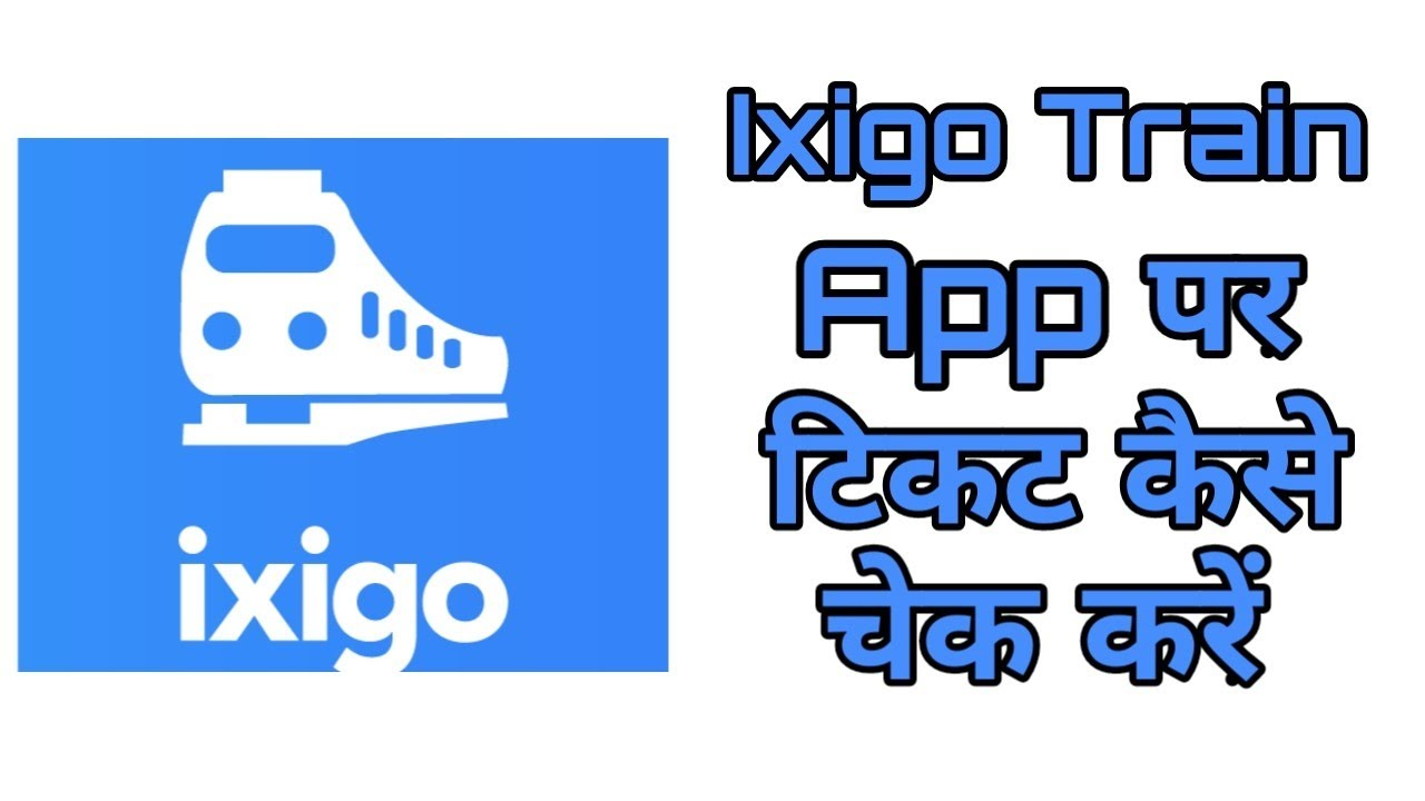 Ixigo Rail App Download