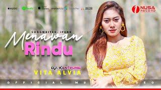 DJ Remix Dangdut | Menawan Rindu - Vita Alvia (Official Music Video)