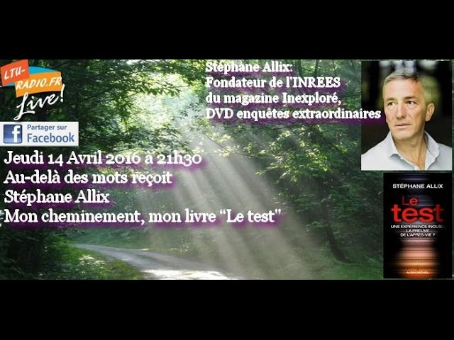 Au delà des mots   Stéphane Allix   14 04 2016 - Mon chemin - Livre Le test