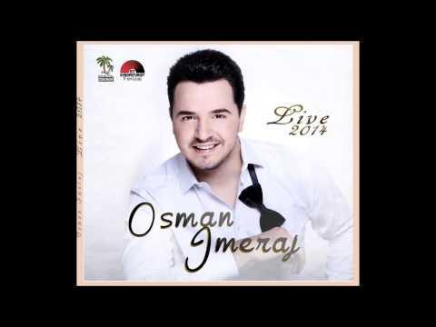 Osman Imeraj - Of aman aman Live 2014
