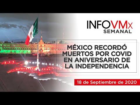 MÉXICO RECORDÓ MUERTOS POR COVID EN ANIVERSARIO DE LA INDEPENDENCIA; INFOVMx a 18 de Sep, 2020