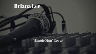 Simple Man (Cover By Briana Lee) (Featuring Crash [a.k.a. Travis Langlois])