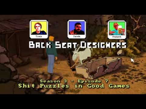 Back Seat Designers S3E7: Shit Puzzles in Good Games