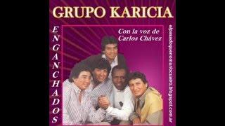 GRUPO KARICIA - Enganchados con la Voz de Carlos Chavez