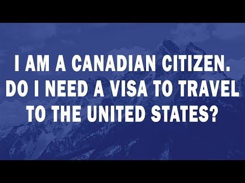 I am a Canadian citizen  Do I need a visa to travel to the United States?