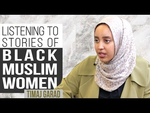 Listening to The Stories of Black Muslim Women | Timaj Garad