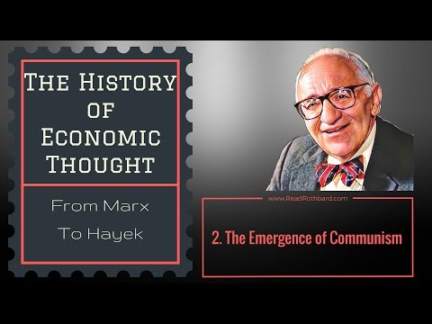 History of Economic Thought - 2 of 6 - The Emergence of Communism - Murray N Rothbard
