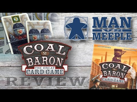 Coal Baron: The Great Card Game (Stronghold Games) Review by Man Vs Meeple