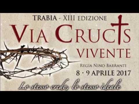 TRABIA - XIII ED. VIA CRUCIS VIVENTE  - 2017 - 2^ Parte