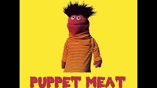 Puppet Meat - Official Video