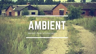 Ambient Music To Concentrate 24/7, Ambient Study Music To Concentrate 2020 Best Ever