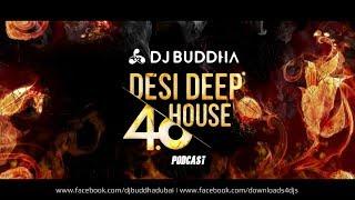 Desi Deep House 4.0 Podcast - DJ Buddha Dubai & Others   Bollywood Deep House