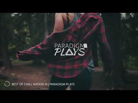 Chill Nation  Mix -2018