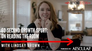 Reading the Room | 60-Second Growth Spurt w/Lindsay Brown | Beyond Clean