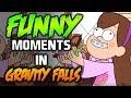 FUNNY MOMENTS IN GRAVITY FALLS #9 - Gravity Falls