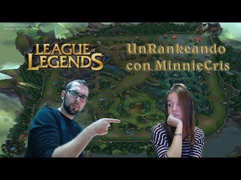 ¡UnRankeando con Cristina! Nueva Serie - League Of Legends - #Xellos
