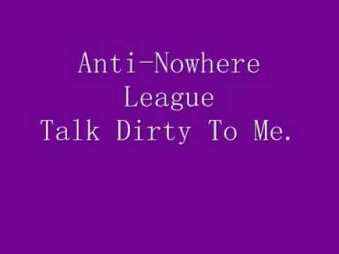 Anti-Nowhere League - Talk Dirty To Me