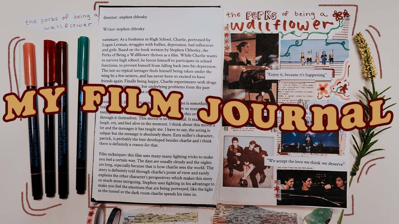 HOW I MADE MY FILM JOURNAL | JOURNAL WITH ME | THE PERKS OF BEING A WALLFLOWER MOVIE REVIEW