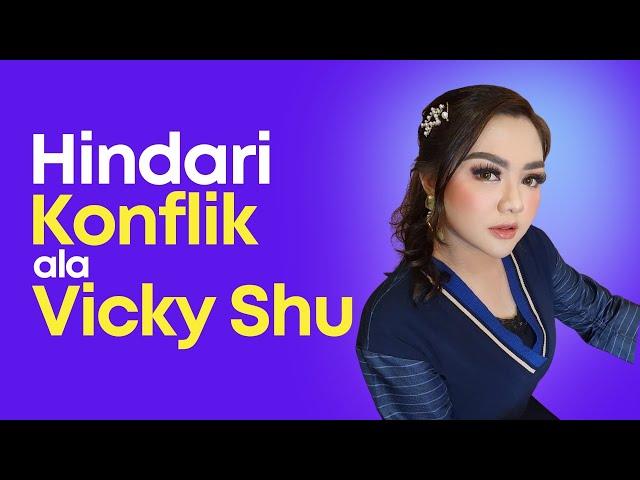 Setuju! Begini Cara Vicky Shu Menghindari Konflik di dalam Pertemanan