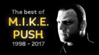 The Best of M.I.K.E. Push (1998 - 2017 Mix)