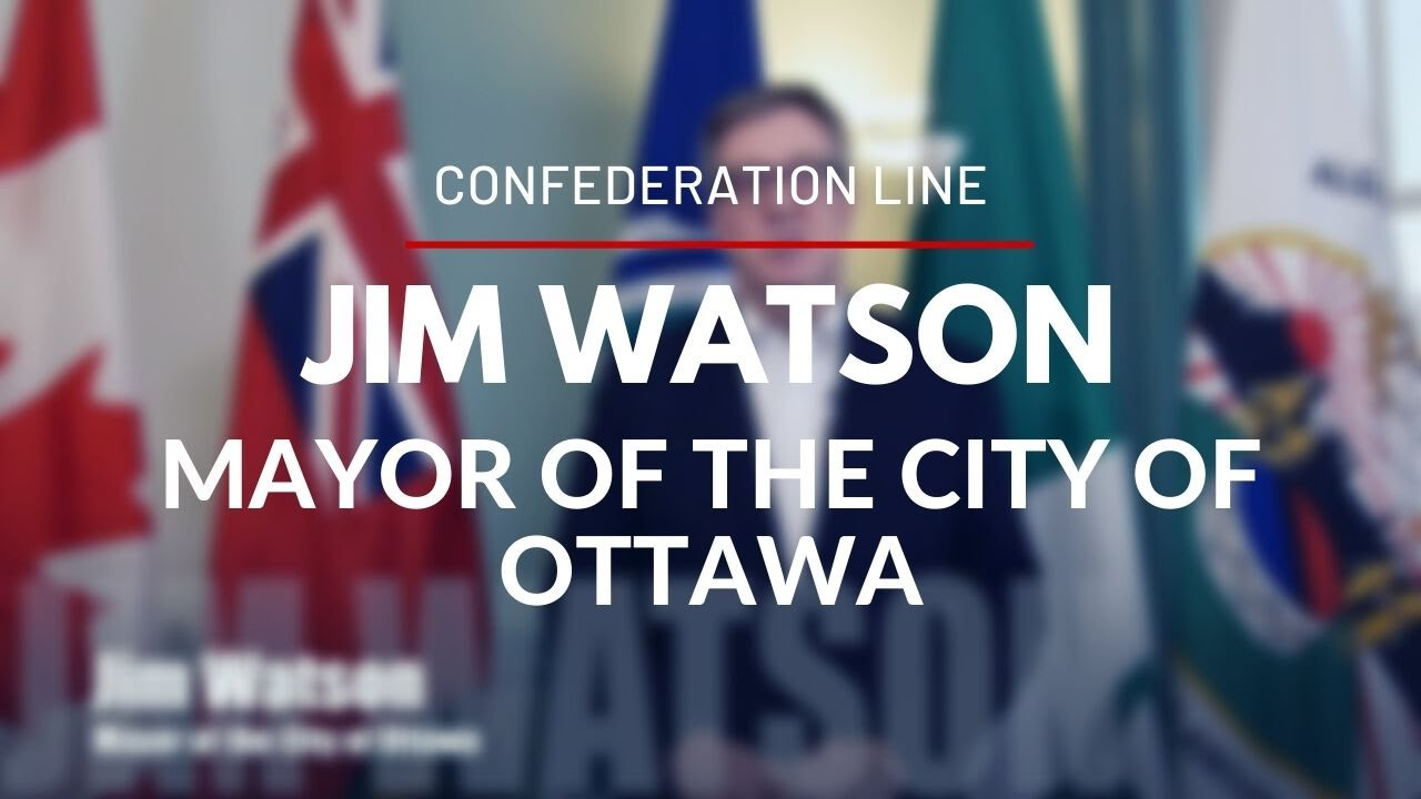 Confederation Line - Overview with Jim Watson, Mayor of the City of Ottawa
