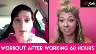 work 60 hours a week and still find time to go to the gym   ladyboss tv