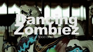 a flood of circle - Dancing Zombiez