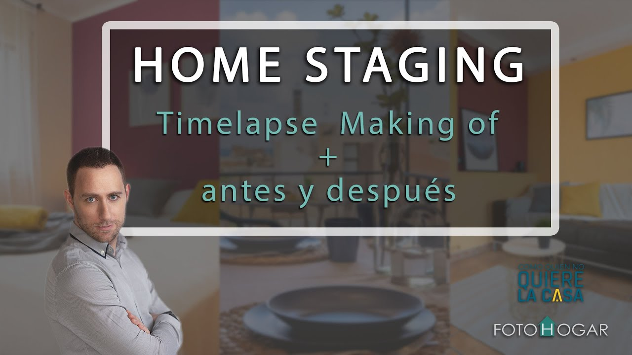 Home Staging - Making of + Antes y Después