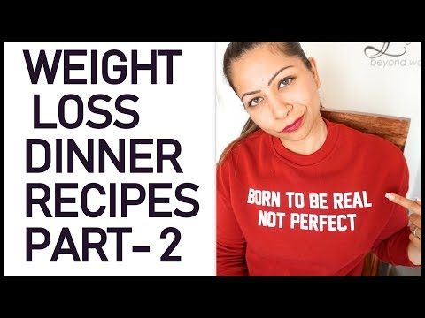 3 Weight Loss Healthy Dinner Recipes | Low Fat Healthy Dinner Recipes for Weight Loss Part 2