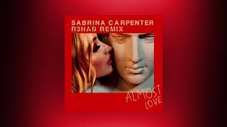 Sabrina Carpenter - Almost Love (R3HAB Remix)