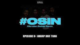 #OSIN OBROLAN SETIAP SENIN - EPISODE 8 : HARAP DAN TUAH