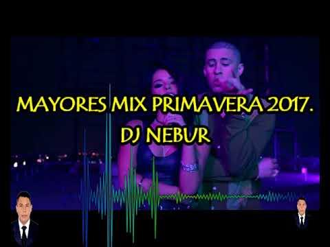 MAYORES MIX PRIMAVERA 2017 - DJ NEBUR