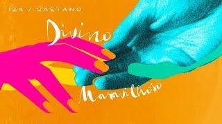 Смотреть клип Iza E Caetano Veloso - Divino Maravilhoso
