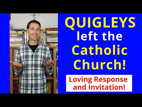 Tim and Michele Quigley (Response to their leaving the Catholic Church)