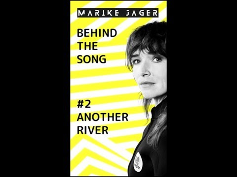 MARIKE JAGER - Behind The Song #2: Another River Mp3