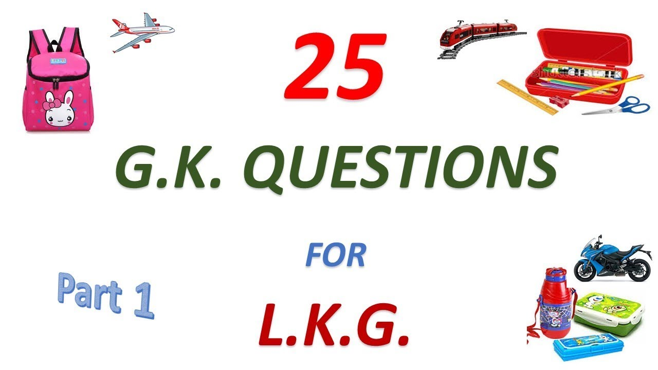25 G K Questions for LKG Part 1