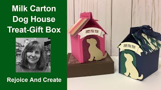 Milk Carton Dog House Treat and Gift Box (Giveaway closed & winner picked!)