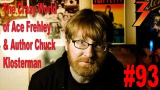 Ep. 93 Author & KISS Fan Chuck Klosterman Plus the Crazy World of Ace Frehley