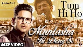 Muntashir Ki Diary Se Tum Hi Ho Episode 5 Manoj Muntashir T Series