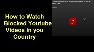 How to Watch Blocked Youtube Videos in your Country - Youtube Tricks