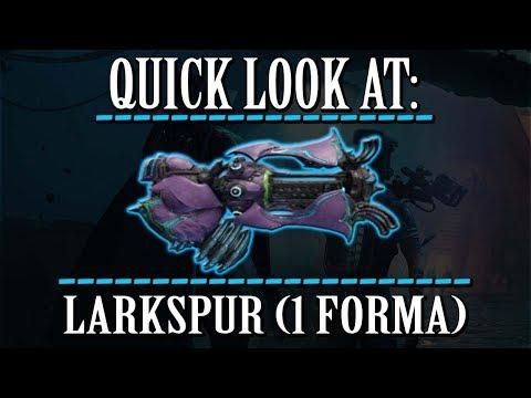 Warframe - Quick Look At: Larkspur (1 Forma) - Reupload thumbnail