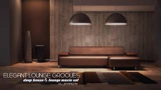 Elegant Lounge Grooves | Deep House & Lounge Mix | 2017 Mixed By Johnny M