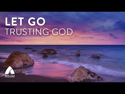LET GO of Anxiety, Fear & Worries: GUIDED MEDITATION Overcoming Trials, Finding Peace Trusting God