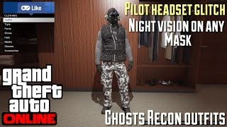 Pilot Headset Glitch | Ghost Recon Oufits | Night Vision On Any Mask | GTA V online