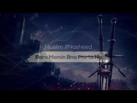 Bara Momin Bana Phirta Ha | Urdu Nasheed | Islamic Vibes