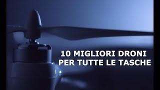 10 MIGLIORI DRONI PER TUTTE LE TASCHE! #2018
