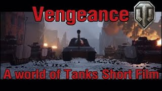 Vengeance - A World Of Tanks Short Film