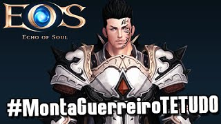 Echo of Soul Meu Personagem Warrior MITO! #MontaGuerreiroTETUDO