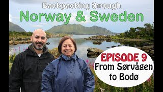Backpacking in Norway & Sweden – Episode 9: Walking in Bodø…