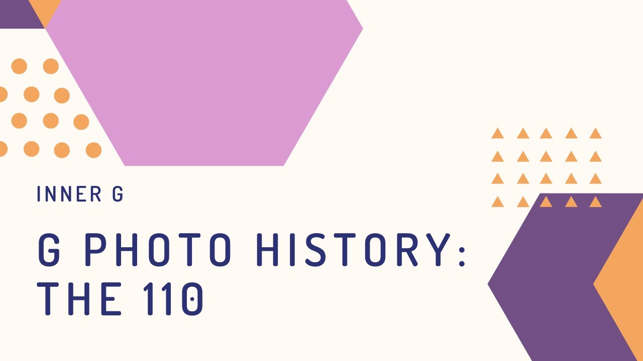 G Photography History (Inner G): The 110